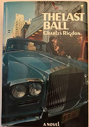 The Last Ball (inscribed first edition): Charles Rigdon