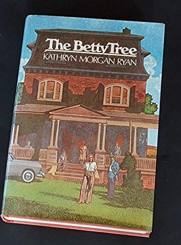 The Betty Tree: Ryan, Kathryn Morgan
