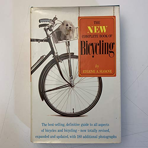 The New Complete Book of Bicycling (9780671271190) by Eugene A. Sloane