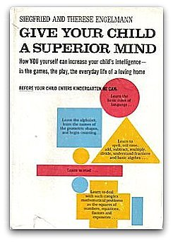Give Your Child a Superior Mind: A Program for the Preschool Child (0671286706) by Siegfried Engelmann; Therese Engelmann