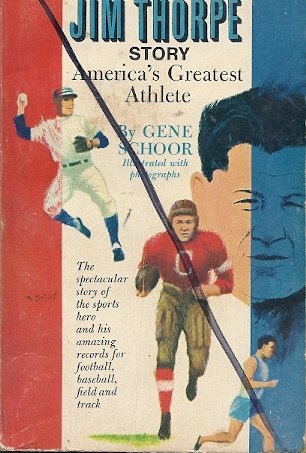 The Jim Thorpe Story: America's Greatest Athlete: Gene Schoor; Henry