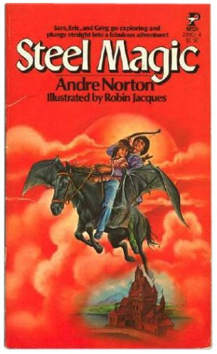 Steel Magic (Magic Sequence, Bk. 1) (0671299018) by Andre Norton