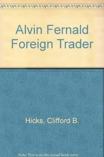 9780671299415: Alvin Fernald Foreign Trader