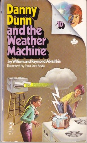 Danny Dunn and the Weather Machine: Jay Williams & Raymond Abrashkin