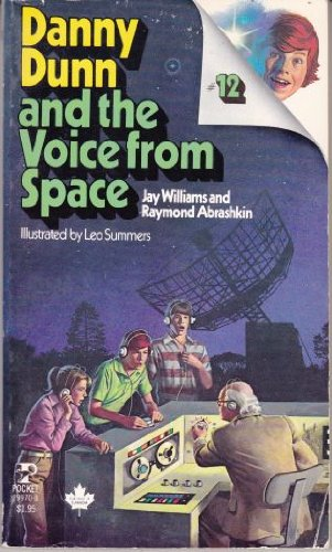 Danny Dunn and the Voice from Space (Danny Dunn, No. 12): Jay Williams