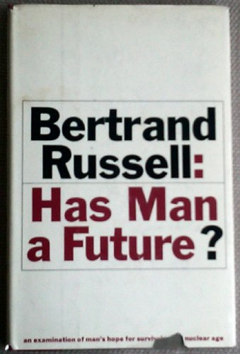 9780671299859: Has Man a Future? Simon and Schuster. 1962.
