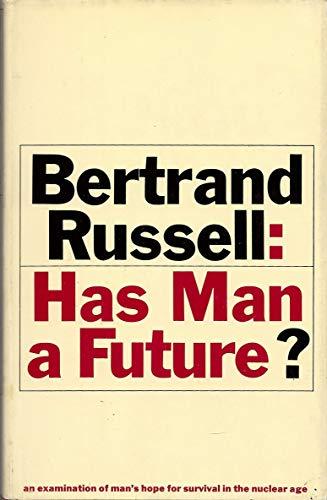 Has Man a Future: Bertrand Russell