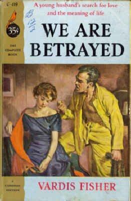 We Are Betrayed (Pocket Cardinal Editions, C-119): Vardis Fisher