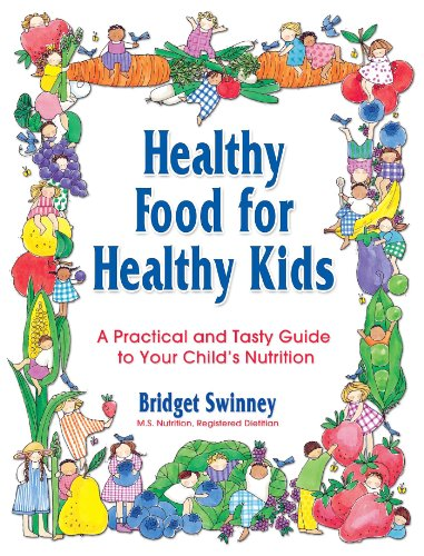 Healthy Food For Healthy Kids: A Practical: Swinney, Bridget