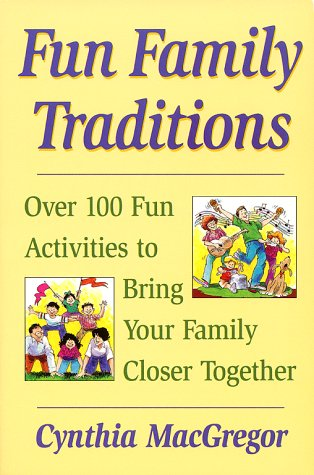 9780671318161: Fun Family Traditions: Over 100 Fun Activities to Bring Your Family Closer Together