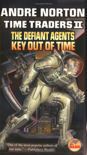 Time Traders II: The Defiant Agents & Key Out of Time: Norton, Andre