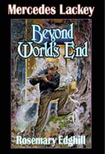 Beyond World's End (Bedlam Bard, Book 4): Lackey, Mercedes; Edghill, Rosemary