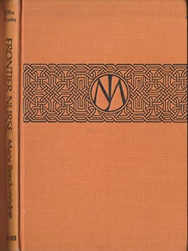 Frontier Nurse, Mary Breckinridge: Katharine E. Wilkie;