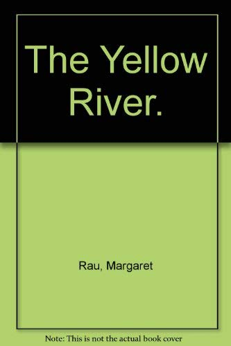 The Yellow River (Signed): Rau, Margaret; illustrations by Haris Petie