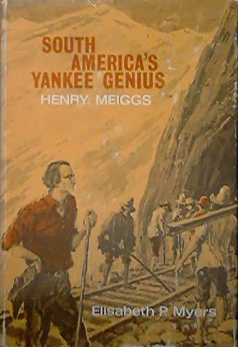 9780671321581: South America's Yankee Genius Henry Meiggs