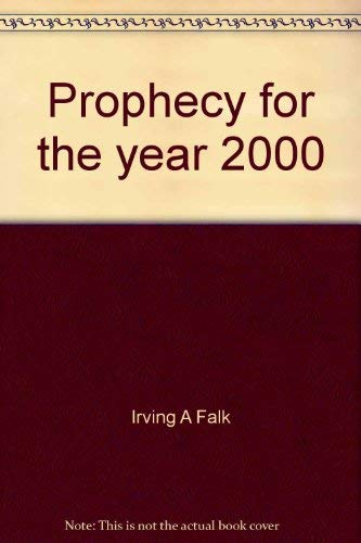 Prophecy for the Year 2000: Irving A. Falk