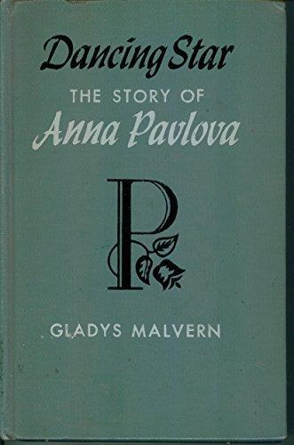 Dancing Star: The Story of Anna Pavlova: Gladys Malvern