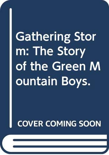 Gathering Storm: The Story of the Green: Alderman, Clifford Lindsey.