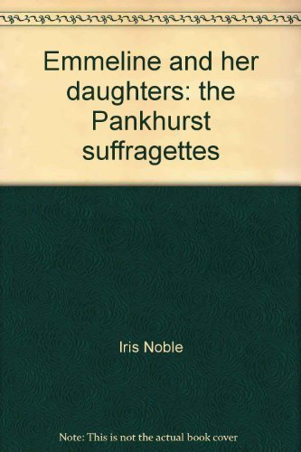 9780671324377: Emmeline and her daughters: The Pankhurst suffragettes