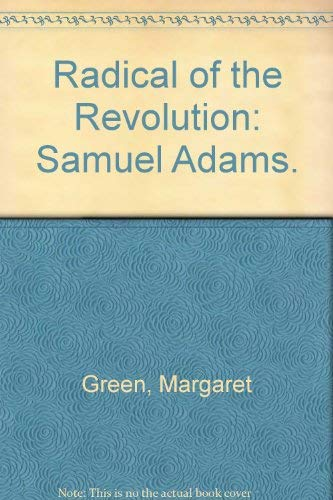 9780671324629: Radical of the Revolution: Samuel Adams.
