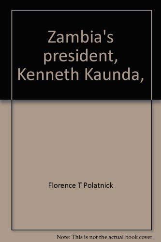 Zambia's President, Kenneth Kaunda: Alberta L. Saletan;