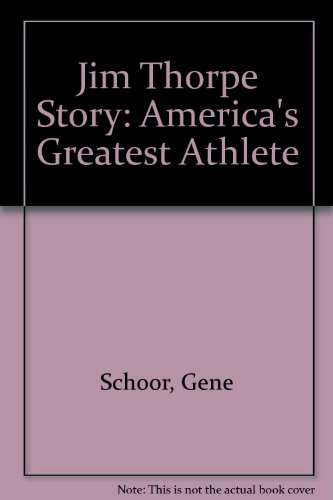 Jim Thorpe Story: America's Greatest Athlete: Schoor, Gene