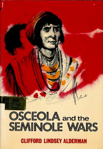 Osceola and the Seminole wars: Alderman, Clifford Lindsey