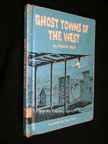 Ghost Towns of the West: Burt, Olive Woolley