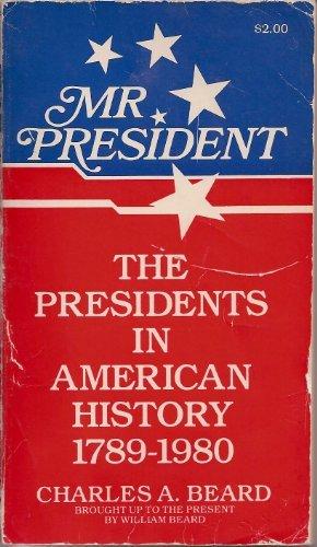 Charles A. Beard's The Presidents in American: Charles Austin Beard;