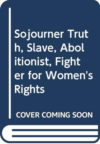 9780671329884: Sojourner Truth, Slave, Abolitionist, Fighter for Women's Rights