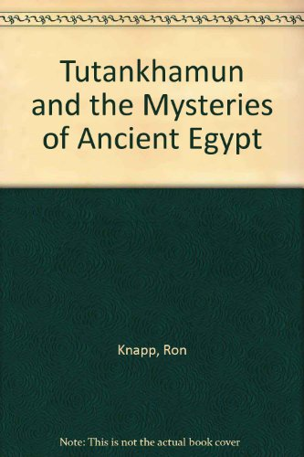 Tutankhamun and the Mysteries of Ancient Egypt (0671330365) by Knapp, Ron