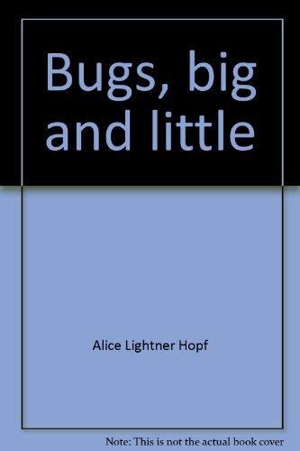 Bugs, Big and Little: Hopf, Alice Lightner