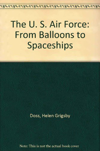 9780671340209: The U. S. Air Force: From Balloons to Spaceships