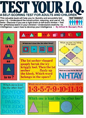 Test Your I.Q.: A Self-Scoring Test for Adults and Children: Munzert, Alfred W