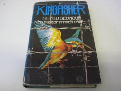 Kingfisher: A novel: Gerald Seymour