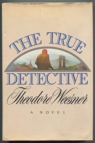 The True Detective: Weesner, Theodore
