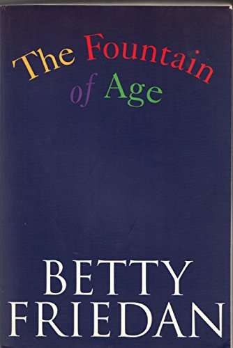 The Fountain of Age: Friedan, Betty