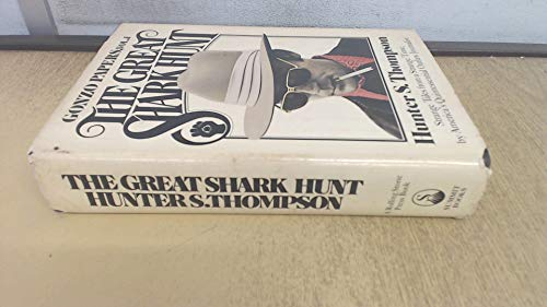9780671400460: The Great Shark Hunt: Strange Tales from a Strange Time (Gonzo Papers, Vol. 1)