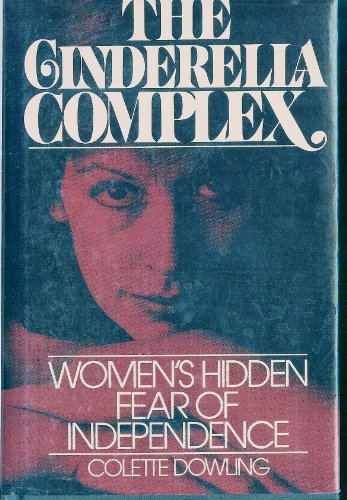 9780671400521: The Cinderella Complex: Women's Hidden Fear of Independence