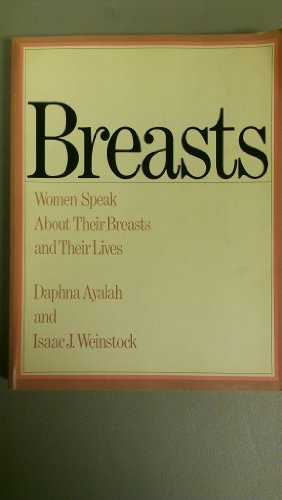 9780671400958: Breasts: Women Speak about Their Breasts and Their Lives
