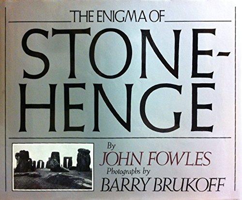 The Enigma of Stonehenge: Fowles, John; Brukoff, Barry