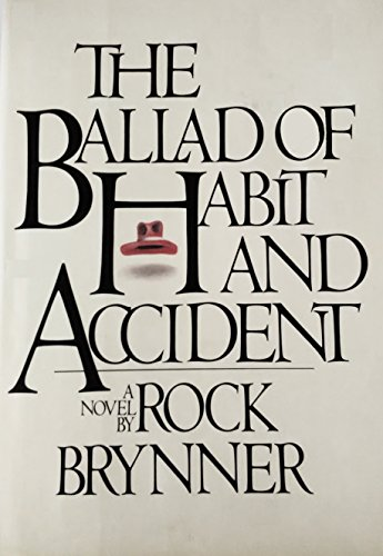 The Ballad of Habit and Accident: A Novel