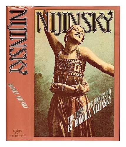 Nijinsky and the Last Years of Nijinsky: Nijinsky, Romola De