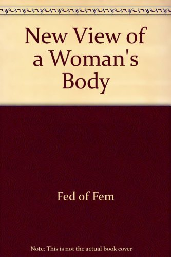 9780671412142: A New View of a Woman's Body: A Fully Illustrated Guide (A Touchstone Book)