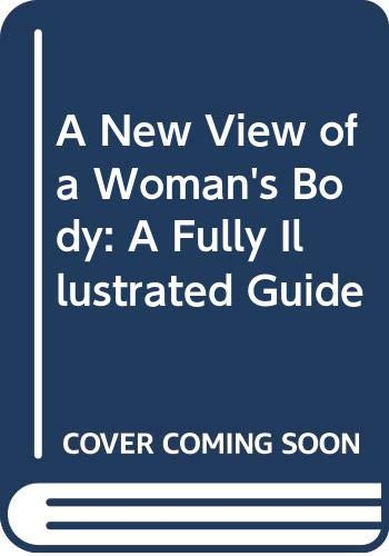 9780671412159: A New View of a Woman's Body: A Fully Illustrated Guide (Touchstone Books (Paperback))
