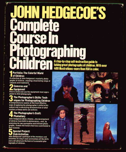 9780671412203: John Hedgecoe's Complete Course in Photographing Children