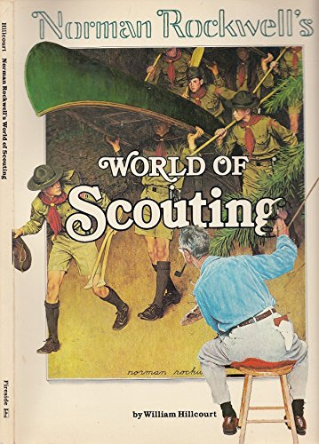 Norman Rockwell's World of Scouting (A Fireside Book): Hillcourt, William