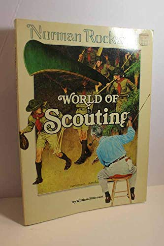 Norman Rockwell's World of Scouting [A Fireside Book ]: William Hillcourt