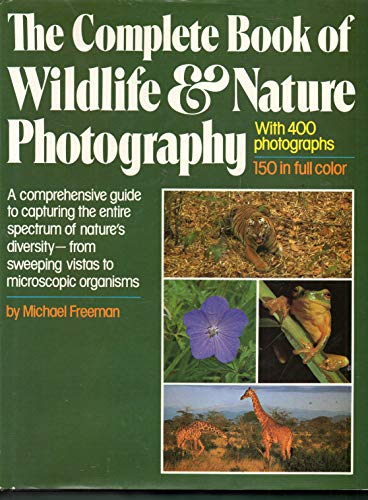 9780671412555: The Complete Book of Wildlife and Nature Photography