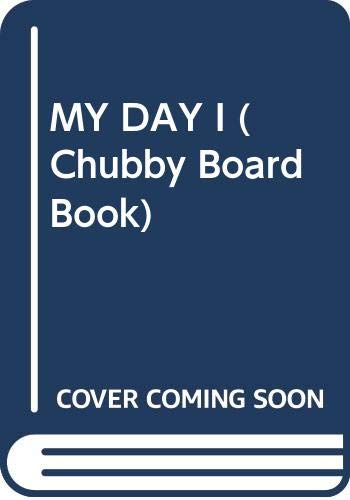 9780671413446: MY DAY I (Chubby Board Book)